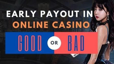 Early Pay Out in Online Casinos