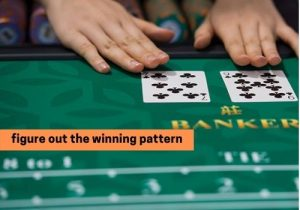 Take to win at live baccarat is to figure out the winning pattern